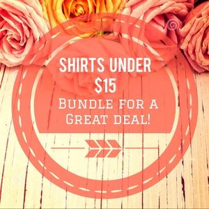 Tops - $15 under, bundle for a great offer